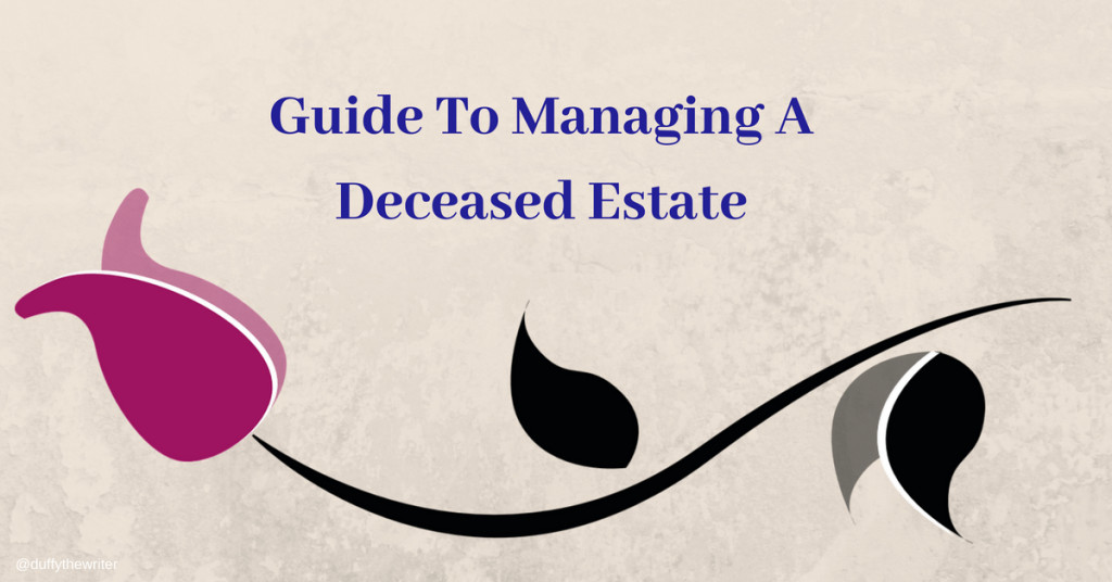 guide to managing a deceased estate